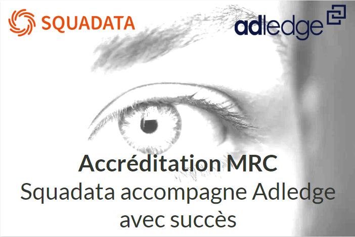 Accréditation MRC : Squadata accompagne Adledge avec succès