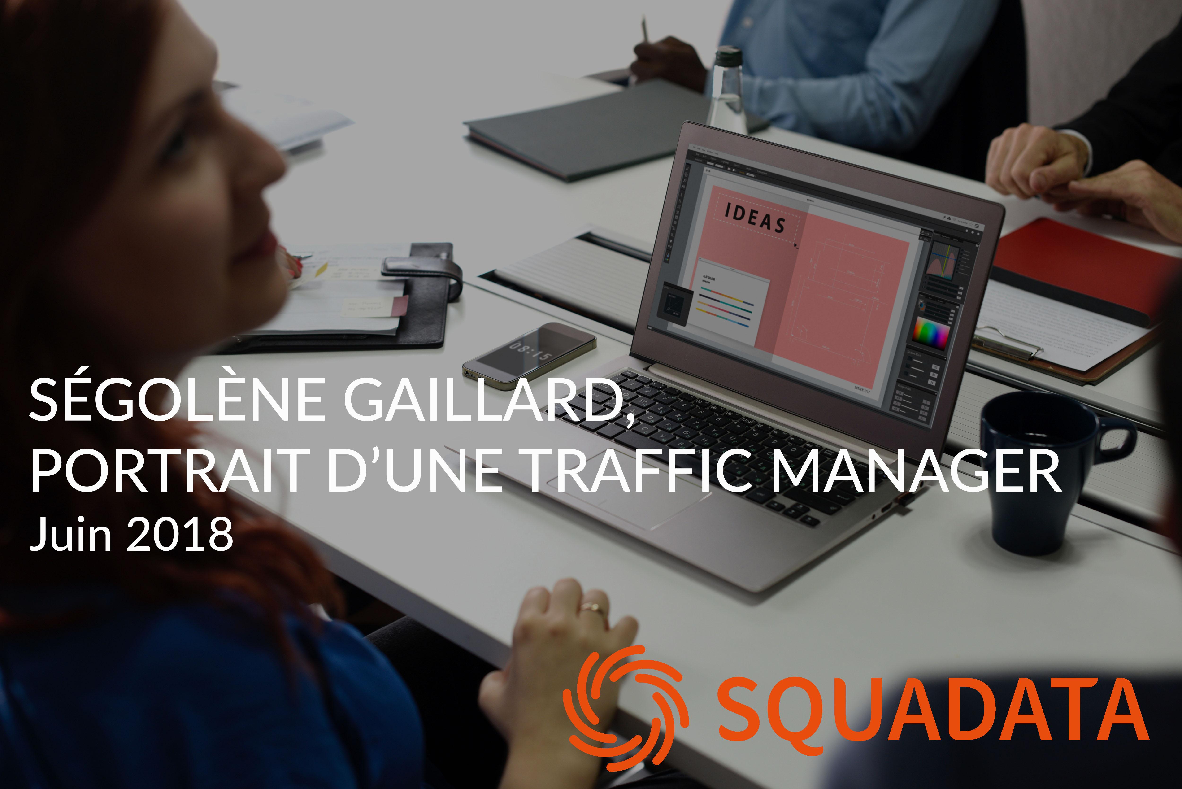 Ségolène Gaillard Traffic Manager chez Squadata